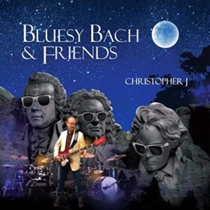 Bluesy Bach & Friends - Physical CD Shipped to You