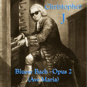 Bluesy Bach - Opus 2 (Ave Maria)